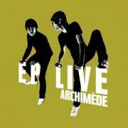Archimède (2010) - Ep Live