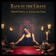 AronChupa & Little Sis Nora Rave In The Grave