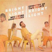 Bright Light Bright Light Nos Coeurs Sym+®triques