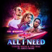 Dimitri Vegas & Like Mike & Gucci Mane All I Need