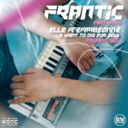 Frantic Feat. Soda Elle M'emprisonne (I Want To Die For You) (MR.MNT French Edit)