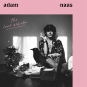 Adam Naas I want to get you close to me