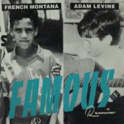 French Montana feat Adam Levine Famous (remix)