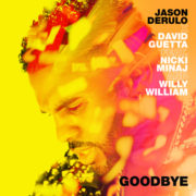JASON DERULO X DAVID GUETTA Goodbye (Feat. Nicki Minaj & Willy William)