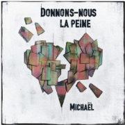 Michael_Donnons_nous_la_peine