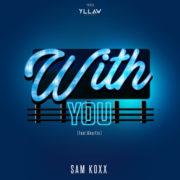 Sam Koxx With You