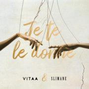 Vitaa Je te le donne (en duo avec Slimane)