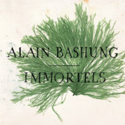 Alain BASHUNG Immortels
