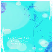 BEN CARTER Feat RAVNS & J.E.P CHILL WITH ME