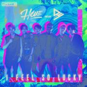 Hcue - I feel so lucky