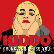 KIDDO - Drunk And I Miss You