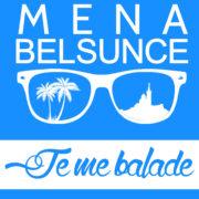 MENA BELSUNCE - Je Me Balade