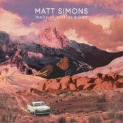Matt Simons Made It Out All Right