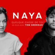 Naya et Tom Grennan Quelque chose de toi