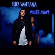 Rio Santana Miles away