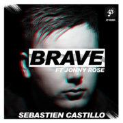 SEBASTIEN CASTILLO BRAVE (feat. Jonny Rose)