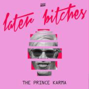 The Prince Karma - Later Bitches (Radio Edit)