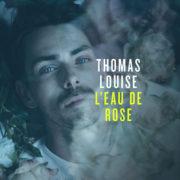 Thomas Louise - L'Eau de Rose