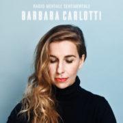 Barbara Carlotti Radio mentale sentimentale
