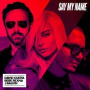 David Guetta, Bebe Rexha & J Balvin Say My Name