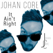 Johan Core It Ain't Right