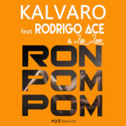 KALVARO feat RODRIGO ACE & Lia Love Ron Pom Pom