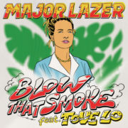 Major Lazer Blow That Smoke feat. Tove Lo