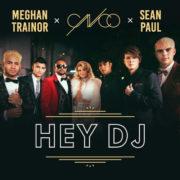 CNCO x Meghan Trainor x Sean Paul Hey DJ