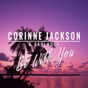 CORINNE JACKSON - BE WITH YOU