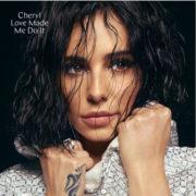 Cheryl Love Made Me Do It
