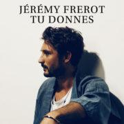 Jeremy Frerot Tu Donnes