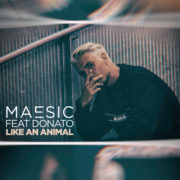 Maesic Like An Animal Ft. Donato