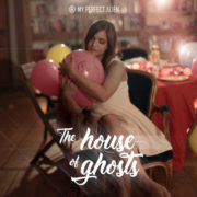 My Perfect Alien The House of Ghosts