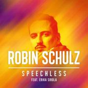 ROBIN SCHULZ SPEECHLESS FEAT. ERIKA SIROLA
