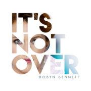Robyn BENETT It's not over