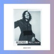 AUREN CALEXICO Moi, Jane (Edit Radio)