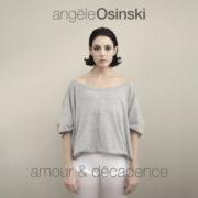 Angèle Osinski Amour et décadence