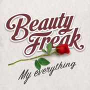 Beauty Freak My everything
