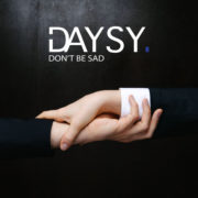 DAYSY Don't be sad