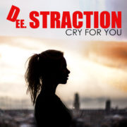 DEE STRACTION Cry for you