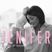 Jenifer Encore et encore