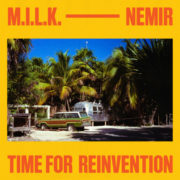 M.I.L.K. feat Nemir Time For Reinvention