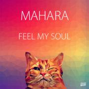 Mahara Feel My Soul