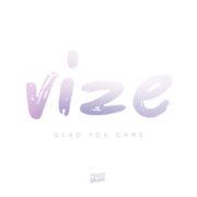 VIZE Glad You Came