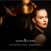 Queen Clairie Love me with a touch (Mowlo Remix)
