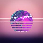 Automat Rien à perdre (Radio edit)