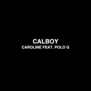 Calboy ft. Polo G Caroline