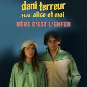 Dani Terreur feat. Alice et moi Bébé c'est l'enfer
