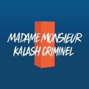 Madame Monsieur Comme si j'avais mille ans (feat Kalash Criminel)