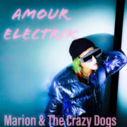 Marion & The Crazy Dogs Amour Electrik